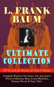L. FRANK BAUM Ultimate Collection - 49 Novels & Stories in One Volume Book Cover