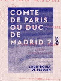 Comte De Paris Ou Duc De Madrid