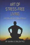 Art Of Stress-free Living Eastern And Western Approach