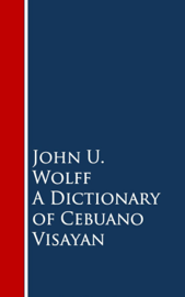A Dictionary of Cebuano Visayan