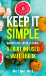 Keep It Simple- Weight Loss Detox Cleanse