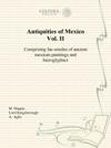 Antiquities Of Mexico Vol II