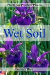 Plants For Problem Places Wet Soil North American Edition