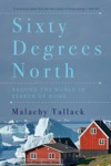 Sixty Degrees North Around The World In Search Of Home
