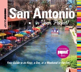 INSIDERS GUIDE: SAN ANTONIO IN YOUR POCKET