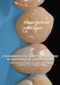 L'isolamento del campo operatorio in endodonzia e conservativa