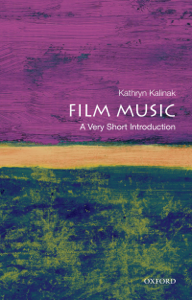 Film Music: A Very Short Introduction - Kathryn Kalinak