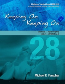 Keeping On Keeping On: 28---Uruguay---Punta Arenas, Chile---Antarctica III PDF Download