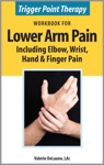 Trigger Point Therapy Workbook For Lower Arm Pain Including Elbow Wrist Hand  Finger Pain