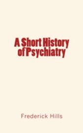 A Short History Of Psychiatry