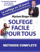 Solfège Facile Pour Tous ou Comment Apprendre Le Solfège en 20 Jours ! - Méthode complète (20 leçons)