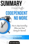 Melody Beatties Codependent No More How To Stop Controlling Others And Start Caring For Yourself Summary