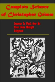 COMPLETE SCIENCE OF CHRISTOPHER GRIMM