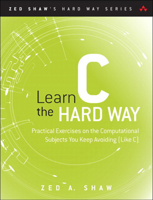 Learn C the Hard Way - Zed A. Shaw book