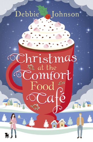 Debbie Johnson - Christmas at the Comfort Food Cafe