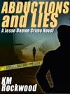 Abductions And Lies A Jesse Damon Crime Novel