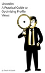LinkedIn A Practical Guide To Optimizing Profile Views