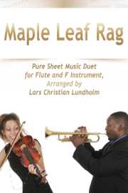 Maple Leaf Rag Pure Sheet Music Duet for Flute and F Instrument, Arranged by Lars Christian Lundholm