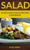 Salad: 25 Delicious Salad Recipes Cookbook