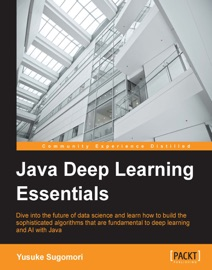 Java Deep Learning Essentials