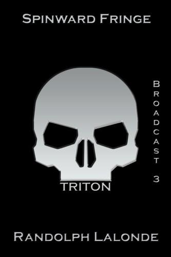 Randolph Lalonde - Spinward Fringe Broadcast 3: Triton