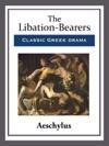 The Libation-Bearers