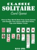 Classic Solitaire Cards Games: How to Play World Best Free Cards Games and Double Your Score with New Rules, Tips and Hidden Tricks