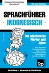 Sprachfhrer Deutsch-Indonesisch Und Thematischer Wortschatz Mit 3000 Wrtern