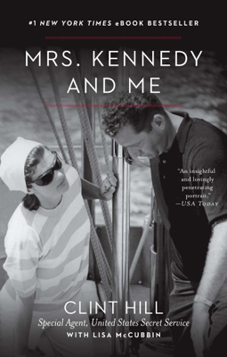 Mrs. Kennedy and Me - Clint Hill book
