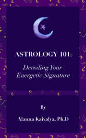 Astrology 101: Decoding Your Energetic Signature book
