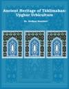 Ancient Heritage Of Tklimakan  Uyghur Urbiculture