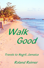 Walk Good: Travels to Negril Jamaica