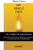 Alberto Canen - 1ed, Un Гєnico Dios: La biblia y el motivo de ser del pueblo elegido ilustraciГіn
