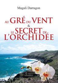 Au gré du vent et le secret de l'Orchidée