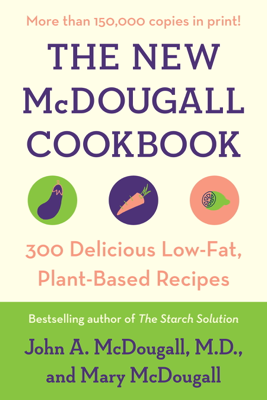 The New McDougall Cookbook - John A. McDougall & Mary McDougall book