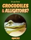 Do You Know Crocodiles  Alligators Animals For Kids 3-5