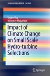 Impact Of Climate Change On Small Scale Hydro-turbine Selections
