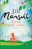 Jill Mansell - Wo die Liebe wohnt artwork