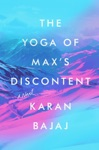 The Yoga Of Maxs Discontent