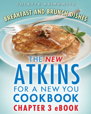 The New Atkins for a New You Breakfast and Brunch Dishes - Colette Heimowitz book