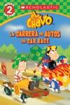 Lector De Scholastic Nivel 2 El Chavo La Carrera De Carros  The Car Race