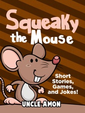 Squeaky the Mouse: Short Stories, Games, and Jokes!