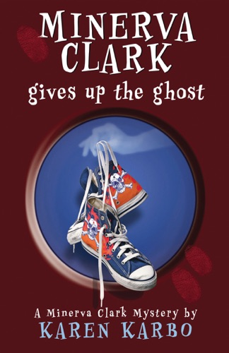 Karen Karbo - Minerva Clark Gives Up the Ghost