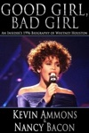Good Girl Bad Girl An Insiders 1996 Biography Of Whitney Houston