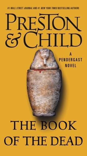 Douglas Preston & Lincoln Child - The Book of the Dead