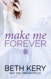 Download and Read Online Make Me Forever (Make Me: Part Eight)
