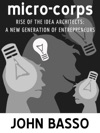 Micro-corps Rise Of The Idea Architects A New Generation Of Entrepreneurs
