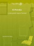 El Petroleo: La mas grande riqueza Nacional
