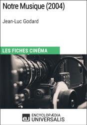 Download and Read Online Notre Musique de Jean-Luc Godard