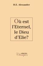 Où Est L'Eternel, Le Dieu D'Élie ?